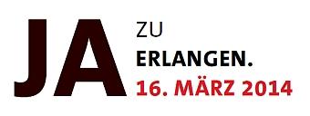 Ja zu Erlangen. 16. März 2014